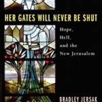 Brad Jersak: Her Gates Will Never Be Shut - Hope, Hell, and the New Jerusalem