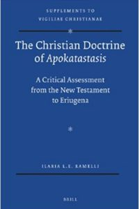 Ilaria Ramelli: The Christian Doctrine of Apokatastasis