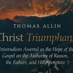 "New edition of Thomas Allin's ""Christ Triumphant"".