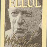 "Jacques Ellul: ""A theology of grace implies universal salvation."""