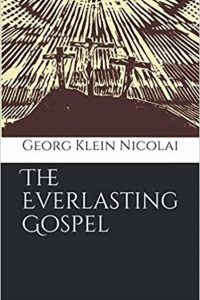 Available now as paperback! The Everlasting Gospel by Georg Klein-Nicolai