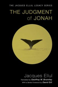 Jacques Ellul: The Judgment of Jonah